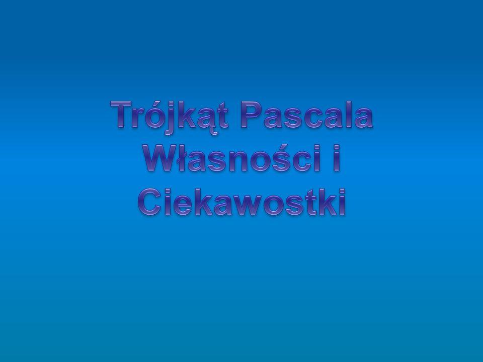 Trójkąt Pascala Własności i Ciekawostki
