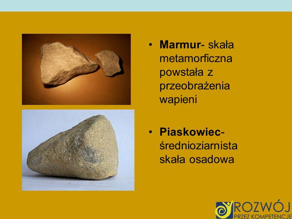 Marmur- skała metamorficzna powstała z przeobrażenia wapieni