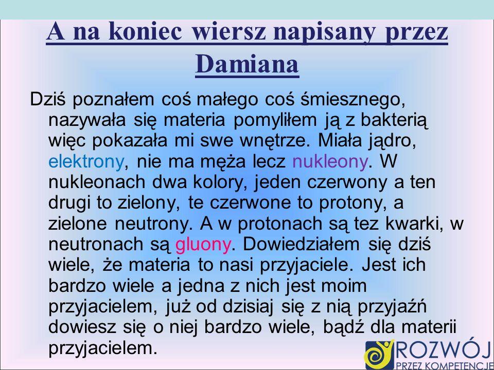 A na koniec wiersz napisany przez Damiana