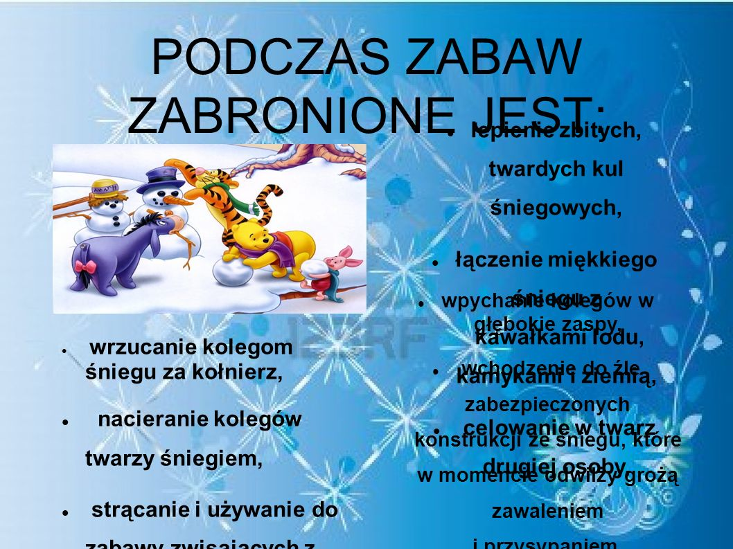 PODCZAS ZABAW ZABRONIONE JEST: