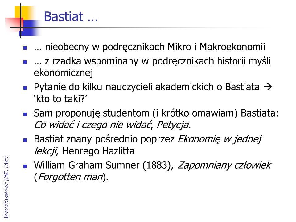 Bastiat … … nieobecny w podręcznikach Mikro i Makroekonomii