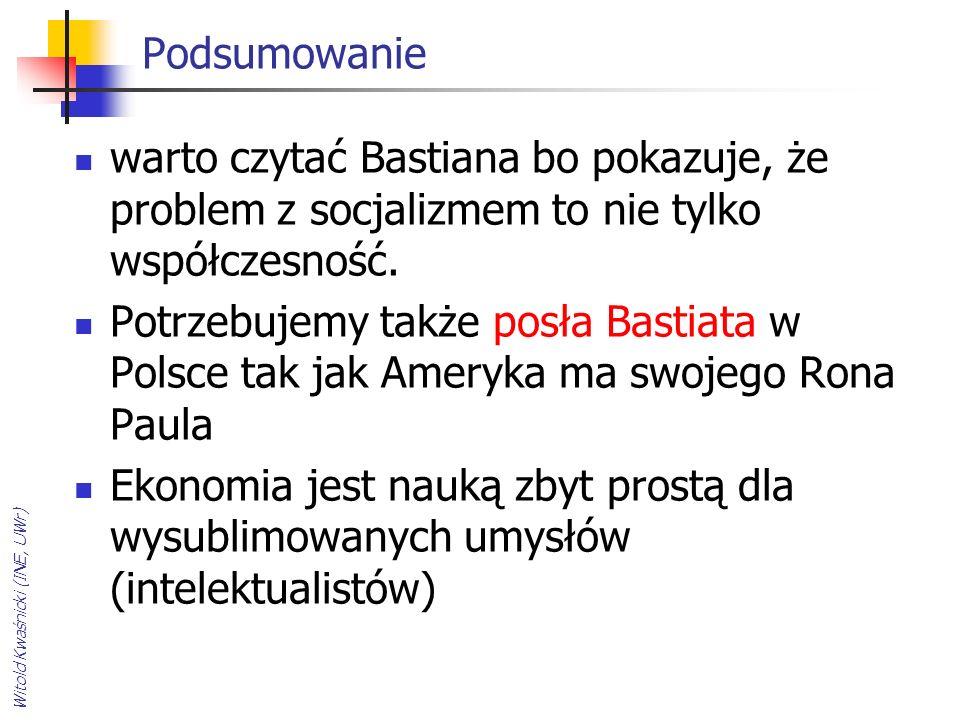 Podsumowanie warto czytać Bastiana bo pokazuje, że problem z socjalizmem to nie tylko współczesność.