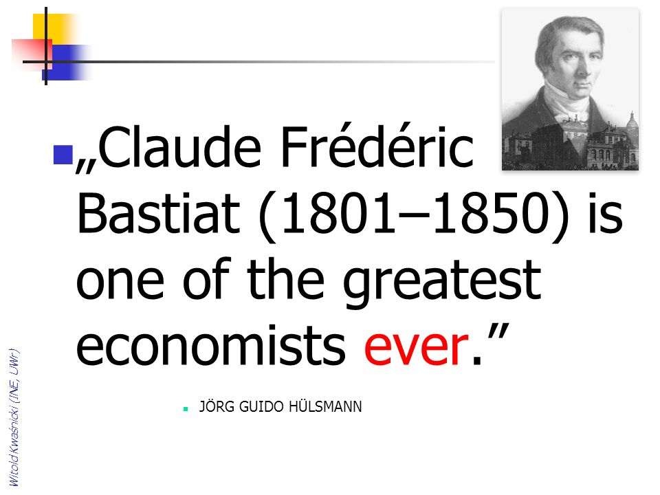 """Claude Frédéric Bastiat (1801–1850) is one of the greatest economists ever."