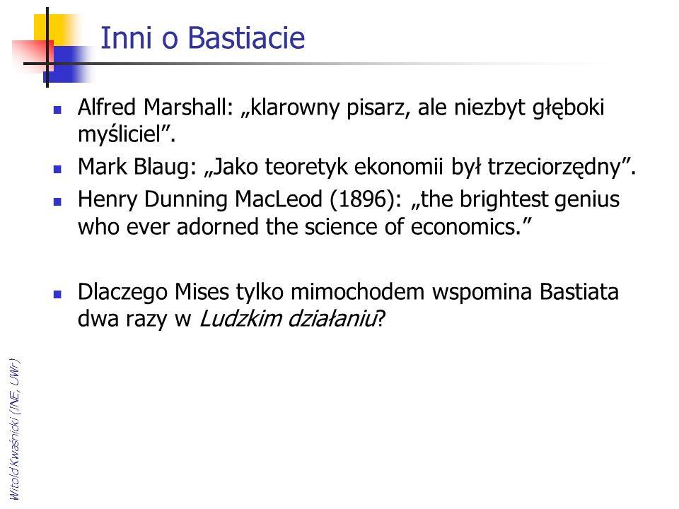 """Inni o Bastiacie Alfred Marshall: """"klarowny pisarz, ale niezbyt głęboki myśliciel . Mark Blaug: """"Jako teoretyk ekonomii był trzeciorzędny ."""