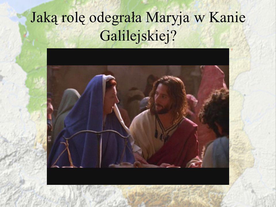 Jaką rolę odegrała Maryja w Kanie Galilejskiej