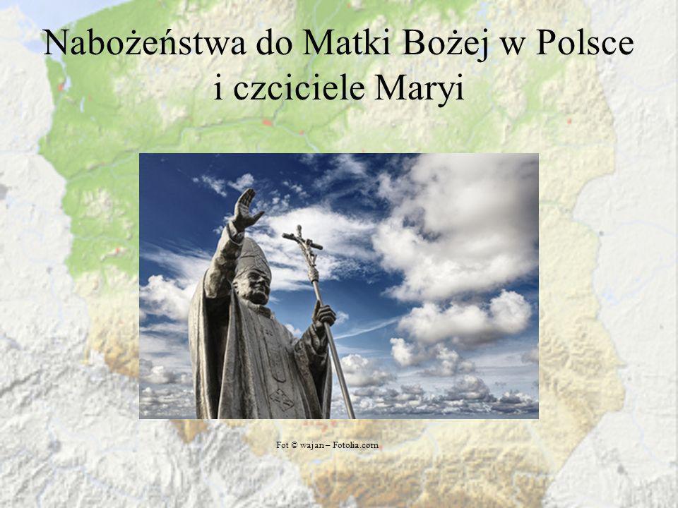 Nabożeństwa do Matki Bożej w Polsce i czciciele Maryi