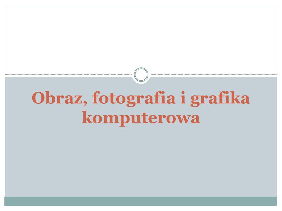 Obraz, fotografia i grafika komputerowa