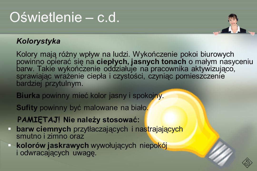 Oświetlenie – c.d. Biurka powinny mieć kolor jasny i spokojny.