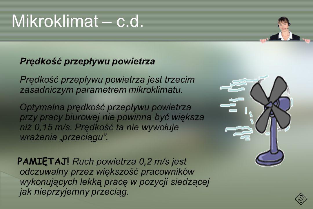 Mikroklimat – c.d. Prędkość przepływu powietrza. Prędkość przepływu powietrza jest trzecim zasadniczym parametrem mikroklimatu.