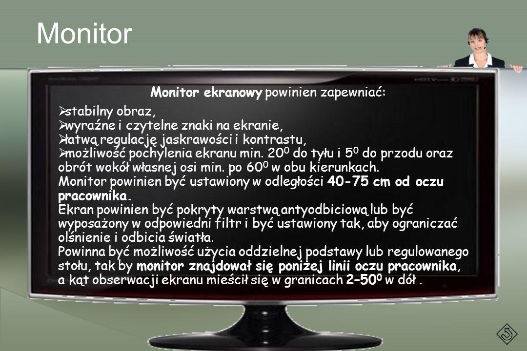 Monitor ekranowy powinien zapewniać: