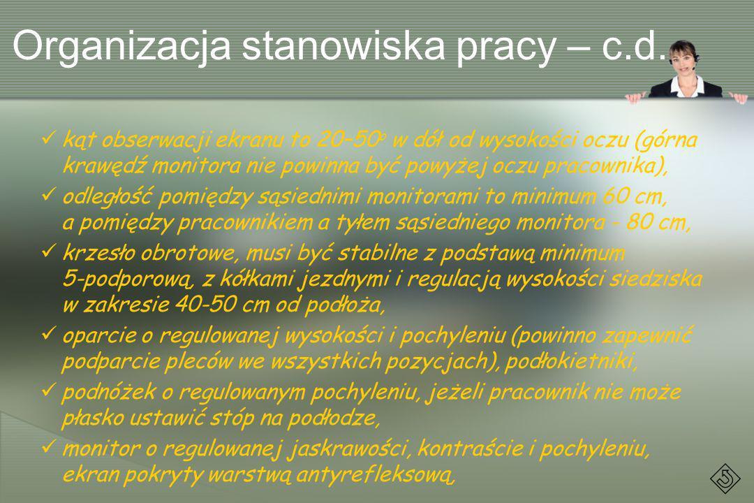 Organizacja stanowiska pracy – c.d.