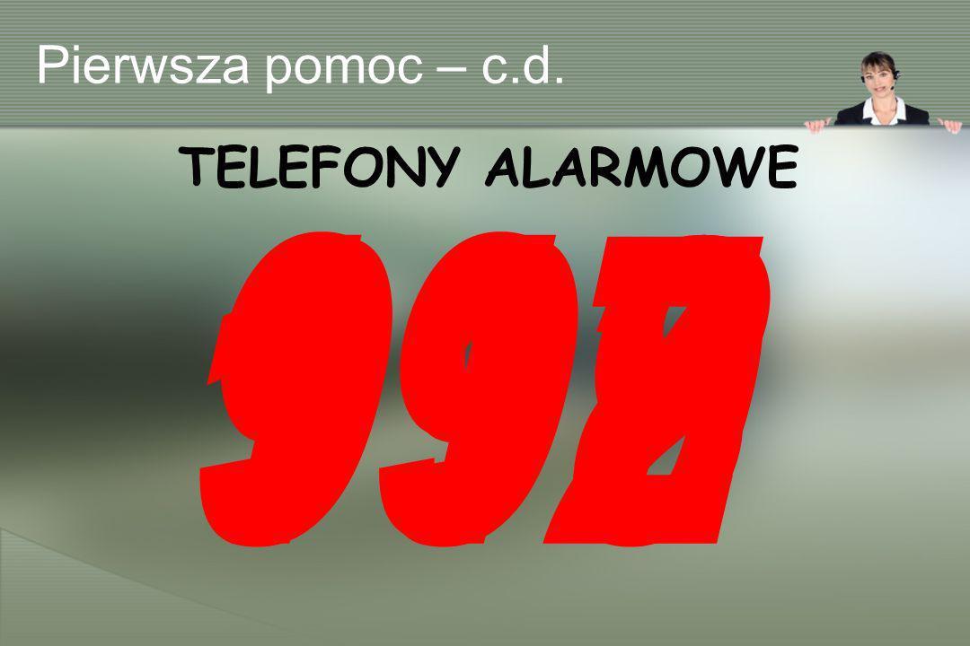Pierwsza pomoc – c.d. TELEFONY ALARMOWE 997 999 998 112