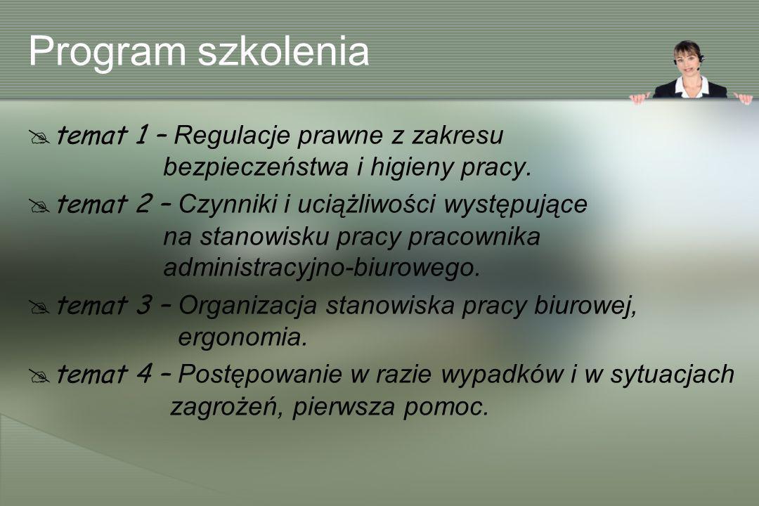 Program szkolenia temat 1 – Regulacje prawne z zakresu bezpieczeństwa i higieny pracy.