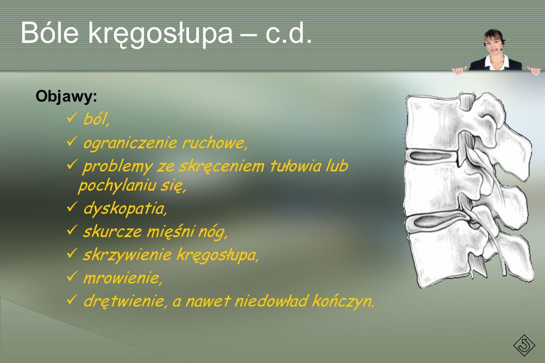 Bóle kręgosłupa – c.d. Objawy: ból, ograniczenie ruchowe,