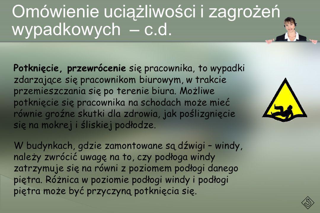 Omówienie uciążliwości i zagrożeń wypadkowych – c.d.