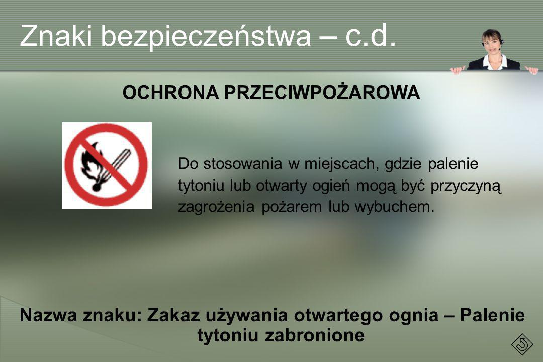 Znaki bezpieczeństwa – c.d.