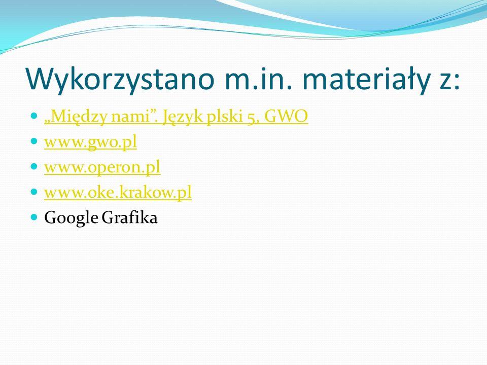 Wykorzystano m.in. materiały z: