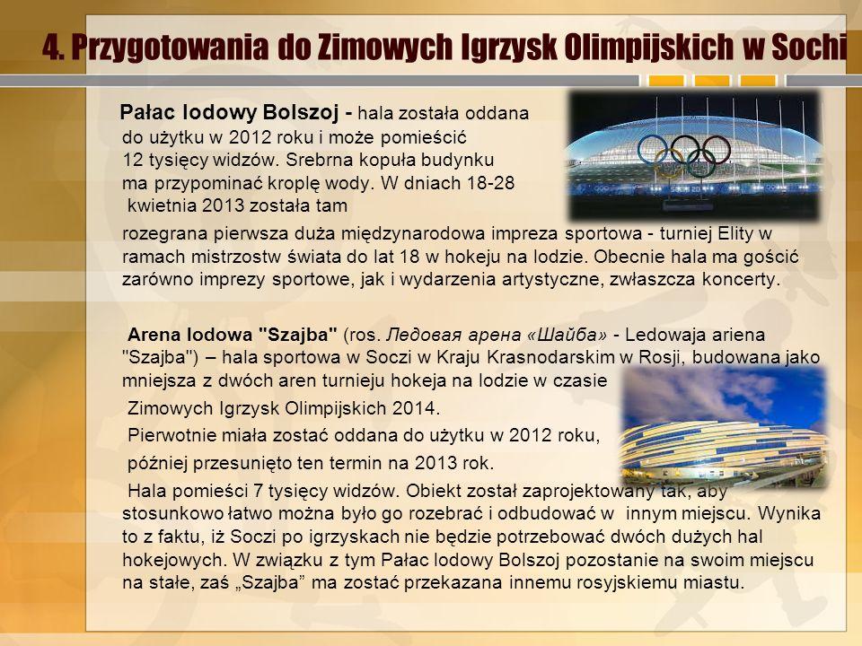 4. Przygotowania do Zimowych Igrzysk Olimpijskich w Sochi