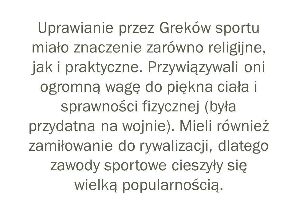 Uprawianie przez Greków sportu miało znaczenie zarówno religijne, jak i praktyczne.