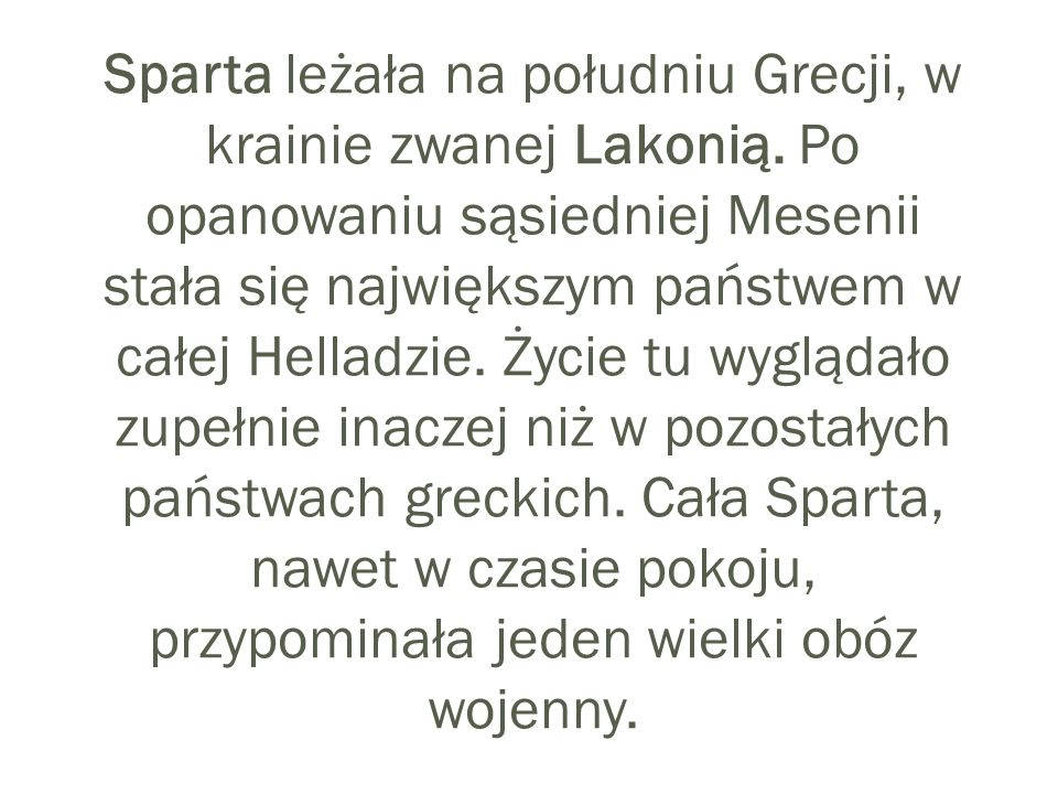 Sparta leżała na południu Grecji, w krainie zwanej Lakonią