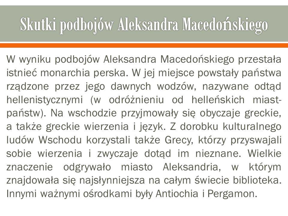 Skutki podbojów Aleksandra Macedońskiego