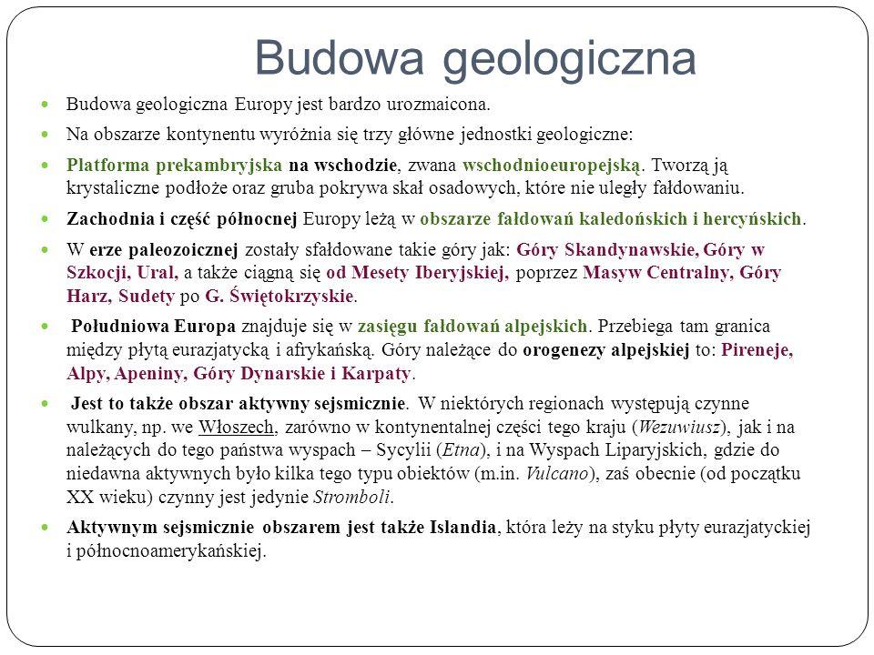 Budowa geologiczna Budowa geologiczna Europy jest bardzo urozmaicona.
