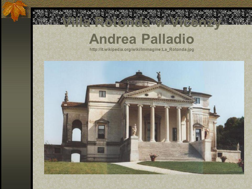 Villa Rotonda w Vicenzy Andrea Palladio http://it. wikipedia