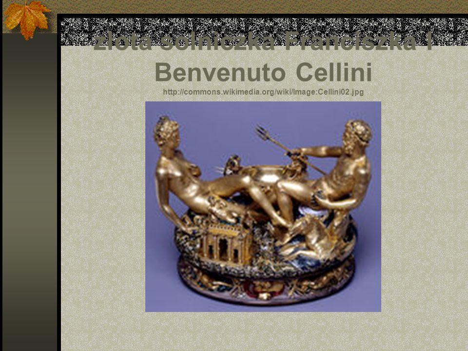 złota solniczka Franciszka I Benvenuto Cellini http://commons