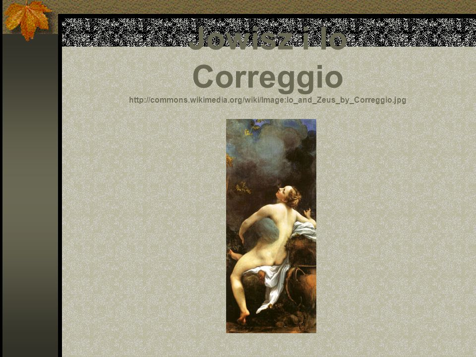 Jowisz i Io Correggio http://commons. wikimedia
