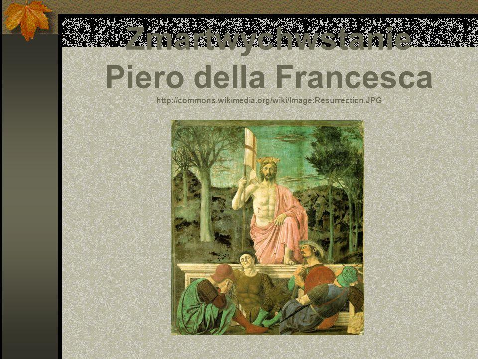 Zmartwychwstanie Piero della Francesca http://commons. wikimedia