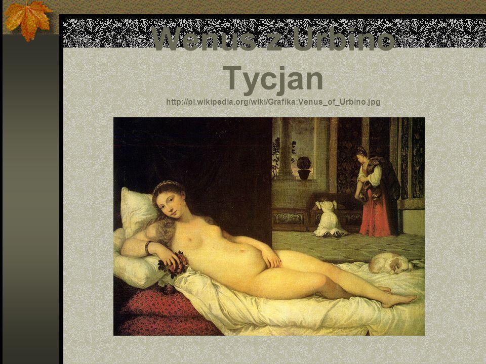 Wenus z Urbino Tycjan http://pl. wikipedia