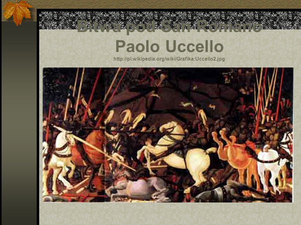 Bitwa pod San Romano Paolo Uccello http://pl. wikipedia