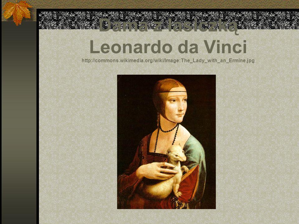 Dama z łasiczką Leonardo da Vinci http://commons. wikimedia