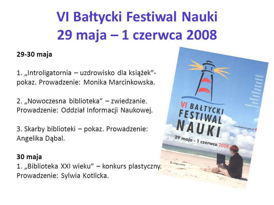 VI Bałtycki Festiwal Nauki 29 maja – 1 czerwca 2008