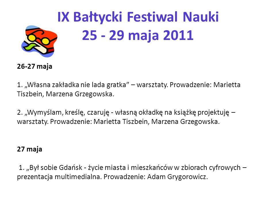 IX Bałtycki Festiwal Nauki 25 - 29 maja 2011