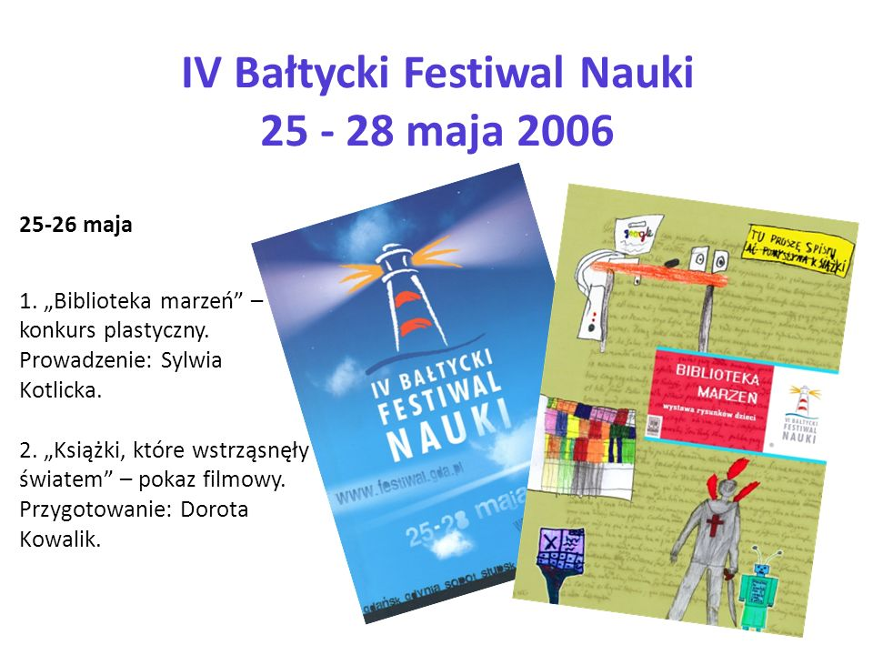 IV Bałtycki Festiwal Nauki 25 - 28 maja 2006