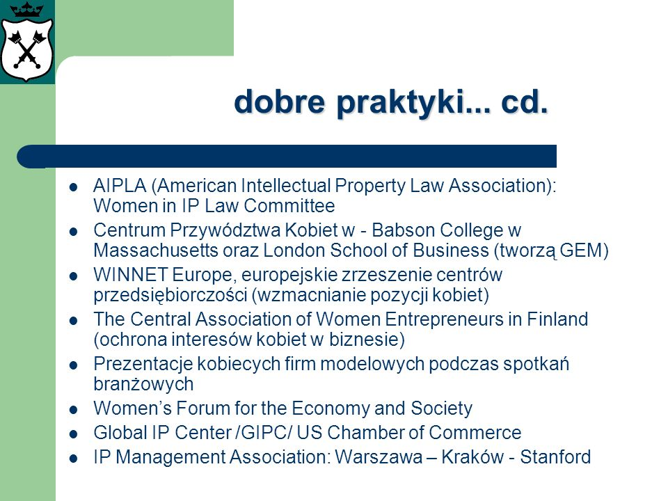 dobre praktyki... cd. AIPLA (American Intellectual Property Law Association): Women in IP Law Committee.