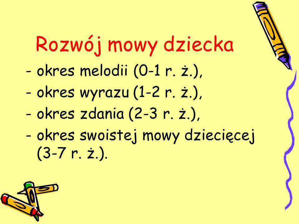 Rozwój mowy dziecka okres melodii (0-1 r. ż.),