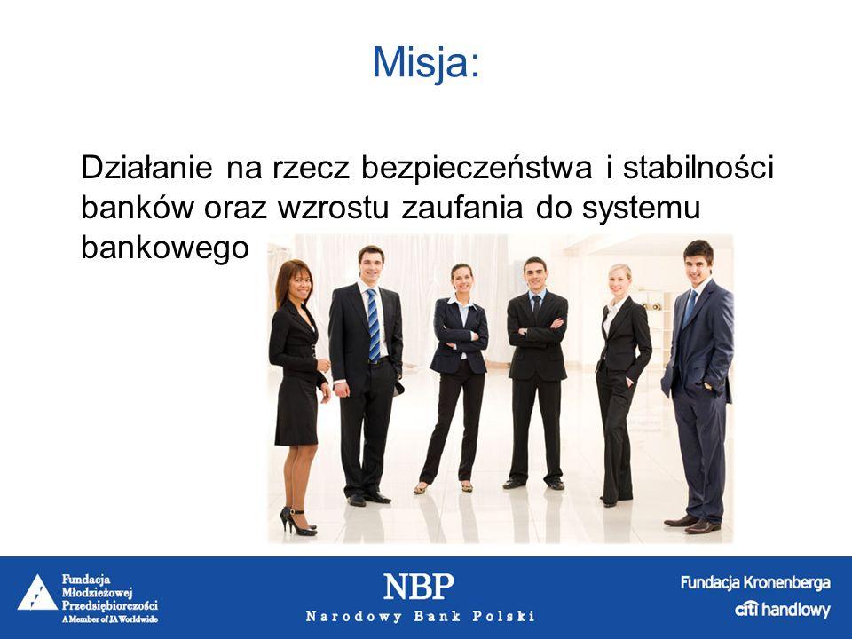 Misja: Działanie na rzecz bezpieczeństwa i stabilności banków oraz wzrostu zaufania do systemu bankowego.