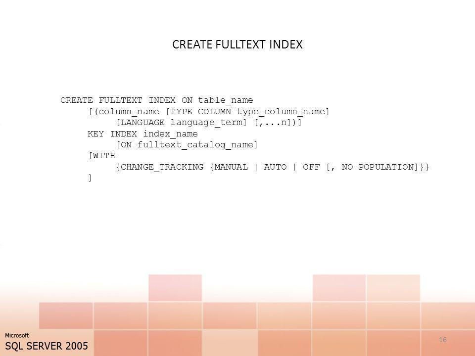 CREATE FULLTEXT INDEX CREATE FULLTEXT INDEX ON table_name