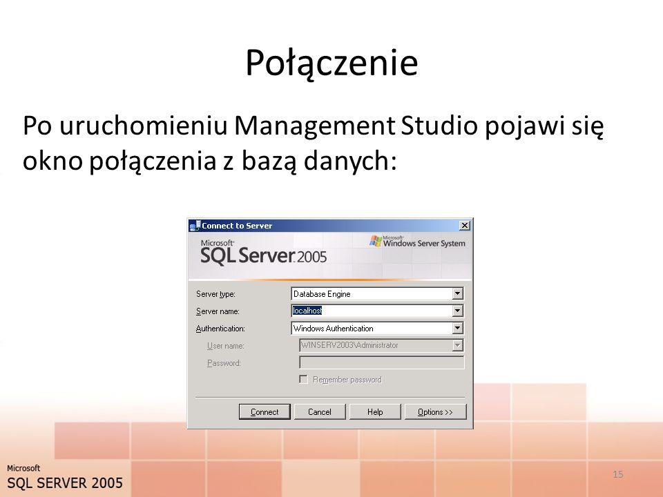 Połączenie Po uruchomieniu Management Studio pojawi się okno połączenia z bazą danych: