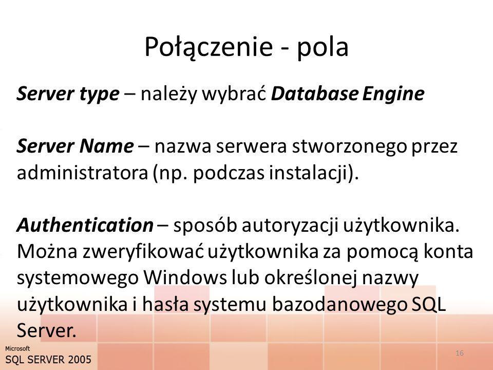 Połączenie - pola Server type – należy wybrać Database Engine