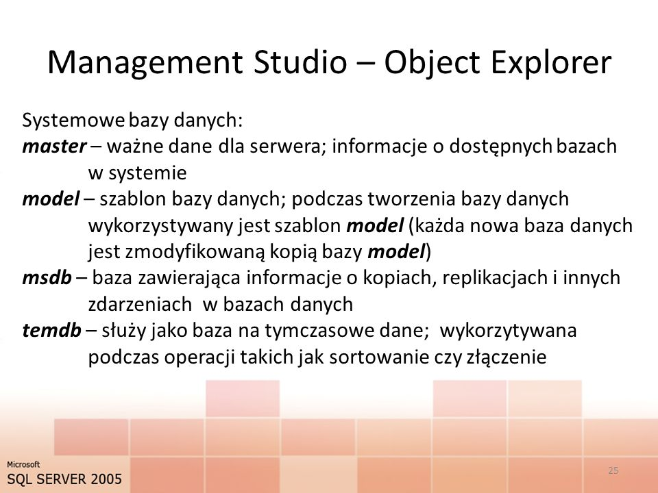 Management Studio – Object Explorer