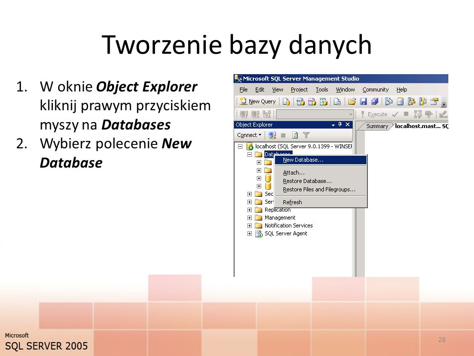 Tworzenie bazy danych W oknie Object Explorer kliknij prawym przyciskiem myszy na Databases.