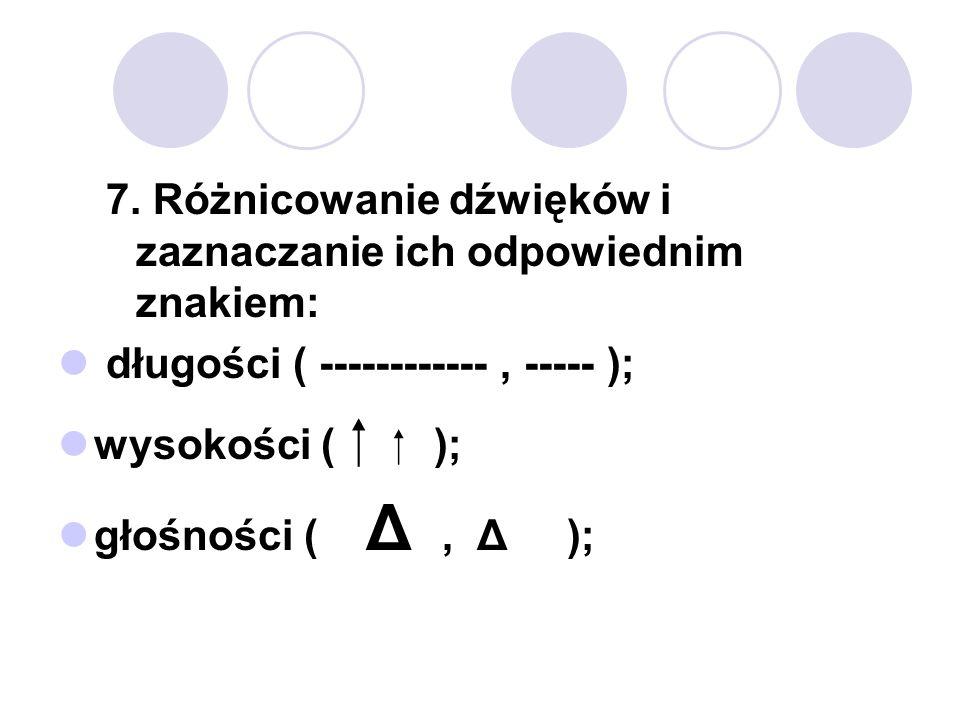 7. Różnicowanie dźwięków i zaznaczanie ich odpowiednim znakiem: