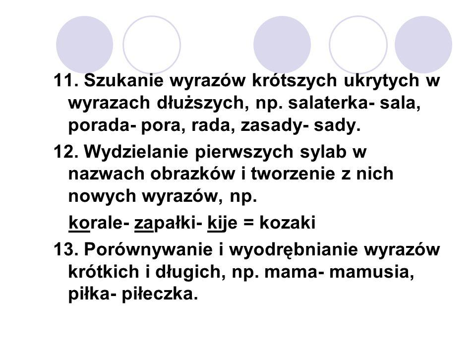 11. Szukanie wyrazów krótszych ukrytych w wyrazach dłuższych, np