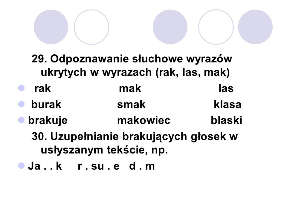 29. Odpoznawanie słuchowe wyrazów ukrytych w wyrazach (rak, las, mak)