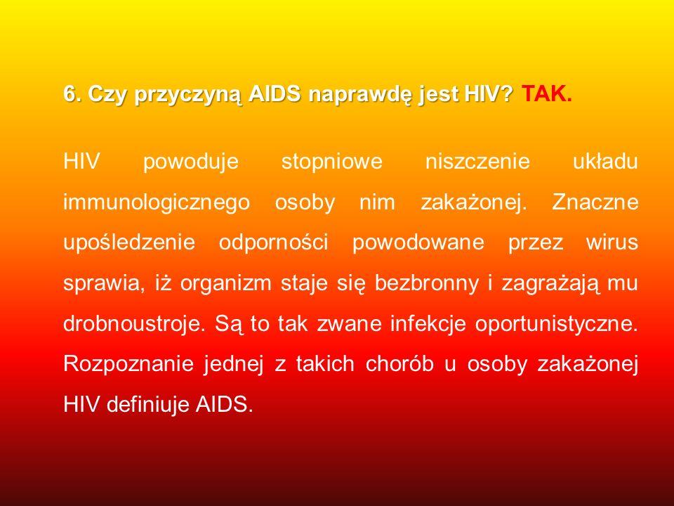6. Czy przyczyną AIDS naprawdę jest HIV TAK.