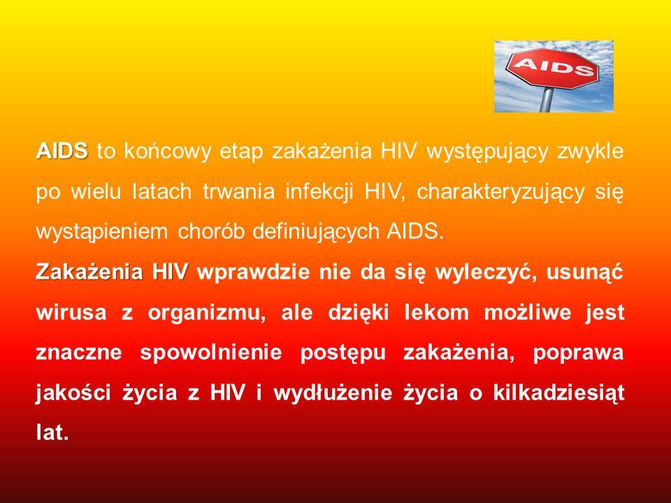 AIDS to końcowy etap zakażenia HIV występujący zwykle po wielu latach trwania infekcji HIV, charakteryzujący się wystąpieniem chorób definiujących AIDS.
