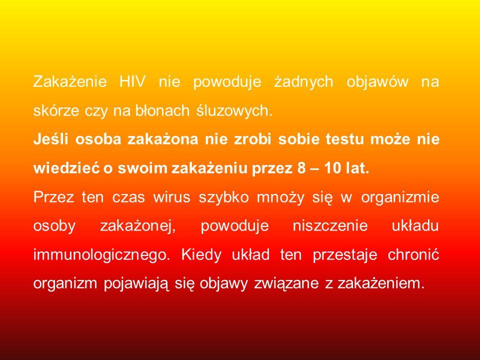 Zakażenie HIV nie powoduje żadnych objawów na skórze czy na błonach śluzowych.